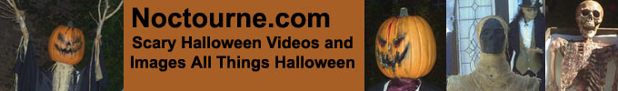 Noctourne.com Header Scary Halloween Videos and Images All Things Halloween